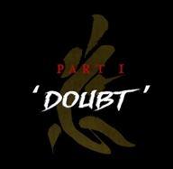 part 1 - doubt